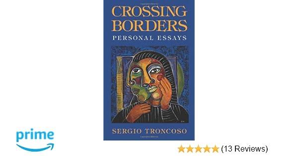 Crossing Borders: Personal Essays: Sergio Troncoso