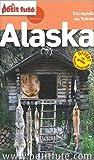 Petit Futé Alaska : Avec version numérique offerte