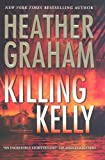 Killing Kelly, Heather Graham, 0778321592
