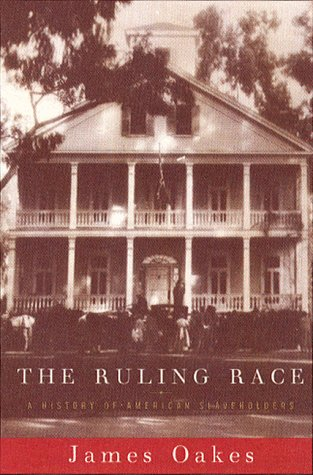 The Ruling Race: A History of American Slaveholders
