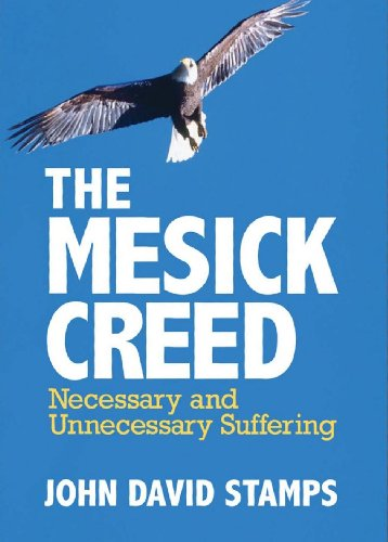 The Mesick Creed, Necessary and Unnecessary Suffering