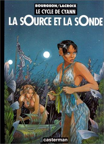 Download Le Cycle De Cyann: Le Cycle De Cyann 1/LA Source ET LA Sonde (French Edition) ebook