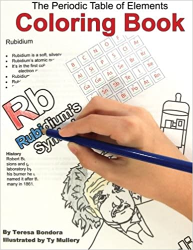 the periodic table of elements coloring book teresa bondora ty mullery 9781466484290 amazoncom books