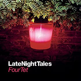 Four Tet - Castles Made Of Sand (Late Night Tales)