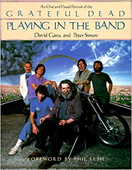 Book Playing in the Band: An Oral and Visual Portrait of the Grateful Dead