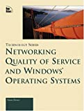 Networking Quality of Service and Windows Operating Systems, Yoram Bernet, 1578702062