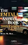 The Emtala Answer Book, 2005 Edition, Moy, Mark M., 0735549060