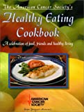 American Cancer Society's Healthy Eating Cookbook, Margaret, Ed. Anthony, American Cancer Society, 094423514X