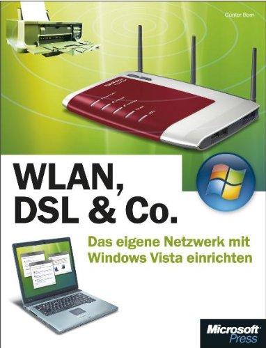 WLAN, DSL & Co. - Das eigene Netzwerk mit Microsoft Windows Vista einrichten