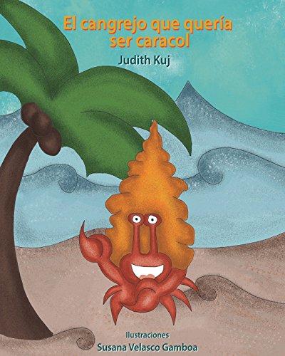 El cangrejo que queria ser caracol  [Kuj, Miss Judih] (Tapa Blanda)