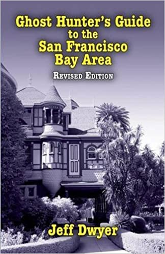 Ghost Hunter's Guide to the San Francisco Bay Area, 2nd