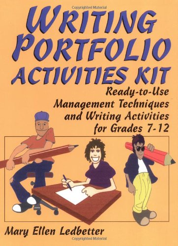 Writing Portfolio Activities Kit: Ready-to-Use Management Techniques and Writing Activities for Grades 7-12 (J-B Ed: Act