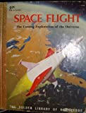 img - for Space Flight:The Coming Exploration Of The Universe book / textbook / text book