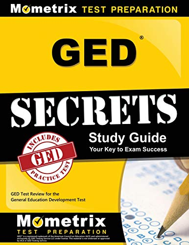 GED Secrets Study Guide: GED Exam Review for the General Educational Development Tests (Mometrix Secrets Study Guides)