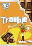 Trouble Chocolate: Volume 1 (ep.1-4) [Import]
