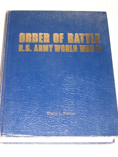 06 Shelby - Order of Battle: U.S. Army, World War II by Shelby L. Stanton (1984-09-06)