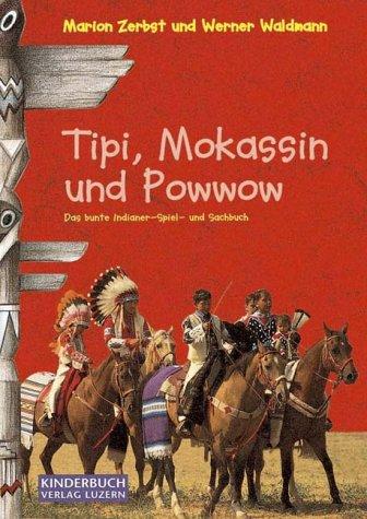 Tipi, Mokassin und Powwow