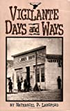 Vigilante Days and Ways, Nathaniel P. Langford, 1560370386