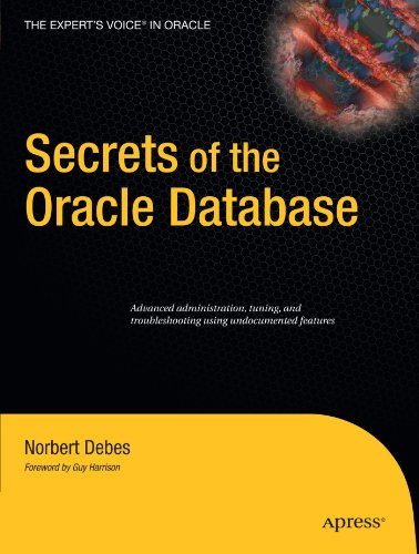 Secrets of the Oracle Database (Expert's Voice in -