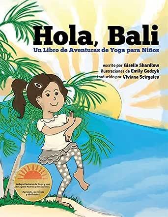 Hola, Bali: Un Libro de Aventuras de Yoga para Niños