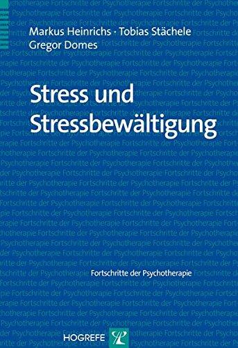 Stress und Stressbewältigung (Fortschritte der Psychotherapie)