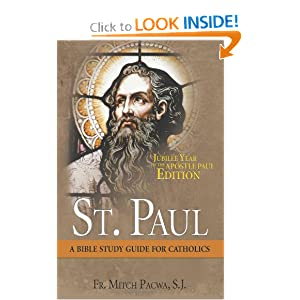 St. Paul: A Bible Study Guide for Catholics Mitch Pacwa