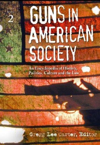 Guns In American Society: An Encyclopedia, Two Vol. Set