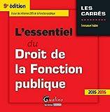 L'Essentiel du droit de la Fonction publique 2015-2016, 9ème Ed.