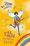 Ellie the Guitar Fairy: The Music Fairies Book 2 (Rainbow Magic)