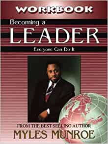 Becoming a Leader: Everyone Can Do It: Munroe, Myles ...
