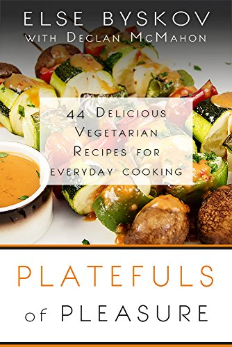 Platefuls of pleasure 44 delicious vegetarian recipes for platefuls of pleasure 44 delicious vegetarian recipes for everyday cooking by byskov else forumfinder Images