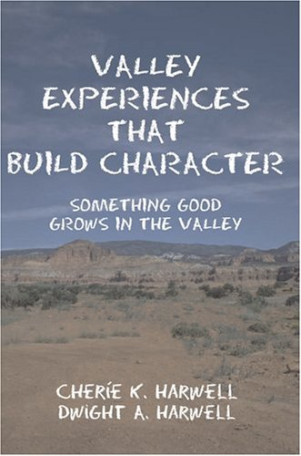 Download Valley Experiences That Build Character: Something Good Grows in the Valley ebook