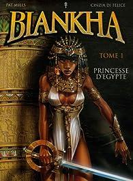 Biankha, Tome 1 : Princesse d'Egypte par Pat Mills