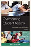 Overcoming Student Apathy, Jeff C. Marshall, 1475806612