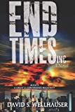 End Times, Inc, David Wellhauser, 1493596624