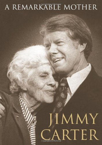 A Remarkable Mother by Jimmy Carter