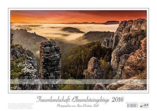 Kalender Sächsische Schweiz Traumlandschaft Elbsandsteingebirge 2016: Photographien von Hans-Christian Kahl