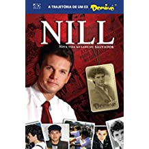 Nill - Nova Vida ao lado do Salvador: A trajetória de um ex-Dominó (Portuguese Edition)