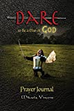 img - for Dare to Be a Man of God Prayer Journal (with lines) (Quiet time devotion book to write in, war room tools for hearing God, walking in the Spirit, ... thoughts, overcome trials, stress, conflict) book / textbook / text book