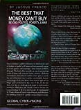 The Best That Money Can't Buy: Beyond Politics, Poverty, & War