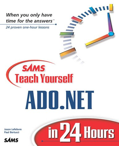 Sams Teach Yourself ADO.NET in 24 Hours by Brand: Sams Publishing