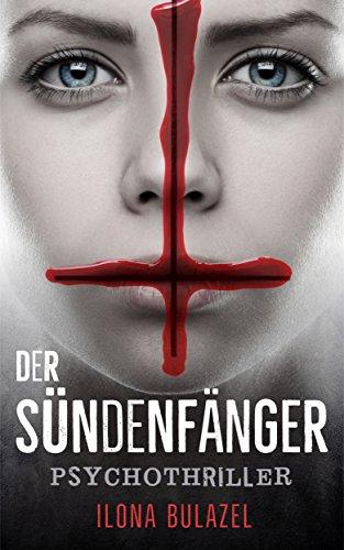 Der Sündenfänger: Psychothriller (German Edition)