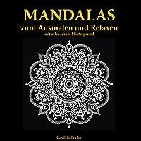 MANDALAS - zum Ausmalen und Relaxen mit schwarzem Hintergrund: Malbuch für Erwachsene