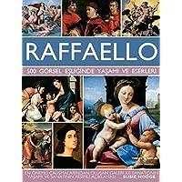 Raffaello (Ciltli): 500 Görsel Eşliğinde Yaşamı ve Eserleri