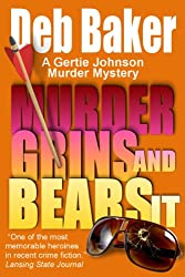 Murder Grins and Bears It (A Gertie Johnson Murder Mystery Book 2)