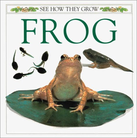 See How They Grow: Frog