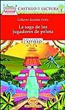 img - for La saga de los jugadores de pelota (Castillo de la Lectura Roja) (Spanish Edition) book / textbook / text book