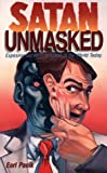 img - for Satan Unmasked: Exposing the Work of Satan in the World Today book / textbook / text book