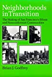 img - for Neighborhoods in Transition: The Making of San Francisco's Ethnic and Nonconformist Communities (University of California Publications in Geography, Vol. 27) book / textbook / text book