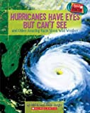 Hurricanes Have Eyes but Can't See, Melvin Berger and Gilda Berger, 0439625343